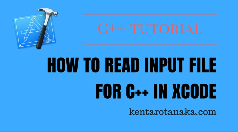How to read input file for C++ in Xcode - KENTARO TANAKA